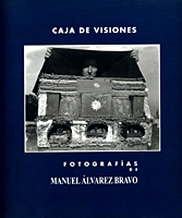 Caja de Visiones Fotografías de Manuel Álvarez Bravo